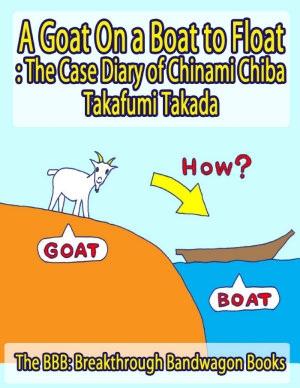 A Goat On a Boat to Float  The Case Diary of Chinami Chiba