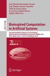 Bioinspired Computation in Artificial Systems: International Work-Conference on the Interplay Between Natural and Artificial Computation, IWINAC 2015, Elche, Spain, June 1-5, 2015, Proceedings, Part 2