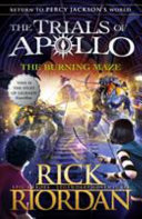 The Burning Maze  the Trials of Apollo Book 3  PDF