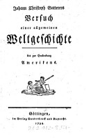 Johann Christoph Gatterers Versuch einer allgemeinen Weltgeschichte bis zur Entdeckung Amerikens PDF