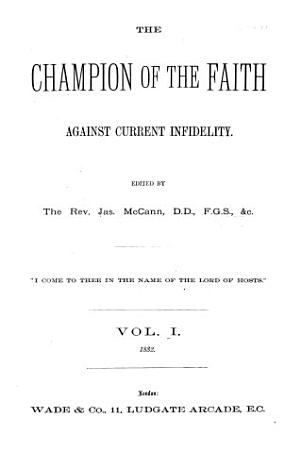 The Champion of the faith against current infidelity  ed  by J  McCann PDF