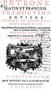 Petrone latin et françois: traduction entiere suivant le manuscrit trouvé à Belgrade en 1688, Volume1