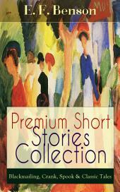 Premium Short Stories Collection - Blackmailing, Crank, Spook & Classic Tales