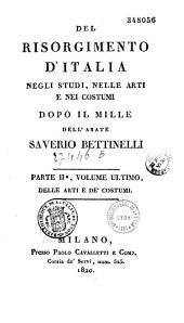 Del Risorgimento d'Italia negli studi e nelle arti, e nei costumi dopo il mille, dell'abate saverio Bettinelli...