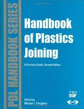 Handbook of Plastics Joining: A Practical Guide, Edition 2