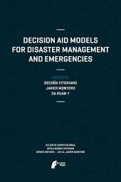 Decision Aid Models for Disaster Management and Emergencies
