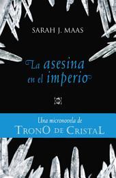 La asesina en el imperio (Una micronovela de Trono de Cristal 4)