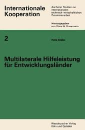 Multilaterale Hilfeleistung für Entwicklungsländer: Ein Beitrag zur internationalen technisch-wirtschaftlichen Zusammenarbeit