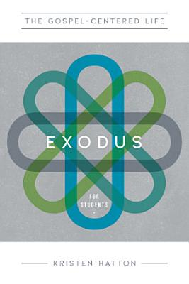 The Gospel Centered Life in Exodus for Students