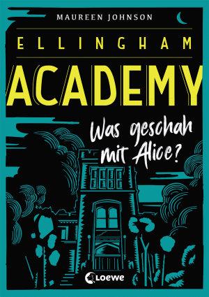 Ellingham Academy 1   Was geschah mit Alice  PDF