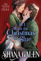 All I Want for Christmas is Blue: A Lord and Lady Spy Novella