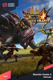 Monster Hunter 4: Ultimate - Strategy Guide