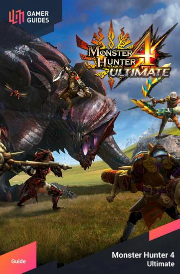 Monster Hunter 4  Ultimate   Strategy Guide PDF