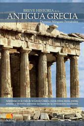 Breve historia de la Antigua Grecia: Adéntrese en la vida de la Antigua Grecia, donde mitos, reyes, poetas, artistas y filósofos conformaron la mayor cultura de la Antigüedad.