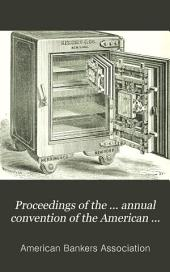 Proceedings of the ... Annual Convention of the American Bankers' Association: Volume 8; Volume 1882