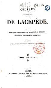 Oeuvres du Cte de Lacépède, comprenant l'histoire naturelle des quadrupèdes ovipares, des serpents, des poissons et des cétacés...: Volume1