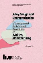 Alloy Design and Characterization of γ′ Strengthened Nickel-based Superalloys for Additive Manufacturing