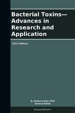 Bacterial Toxins   Advances in Research and Application  2013 Edition PDF