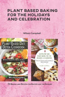 Plant Based Baking for the Holidays and Celebration PDF