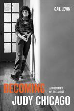 Becoming Judy Chicago PDF