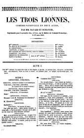 Les Trois lionnes, comédie-vaudeville en deeux actes par MM. Bayard et Dumanoir, représentée pour la première fois à Paris sur le théâtre du Gymnase Dramatique, le 19 mars 1841