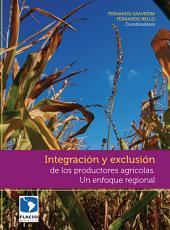 Integración y exclusión de los productores agrícolas: Un enfoque regional
