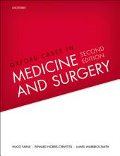 Oxford Cases in Medicine and Surgery: Edition 2