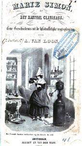 Marie Simon, of Het kasteel Clavières: eene geschiedenis uit de lijfstraffelijke regtspleging, Volume 1