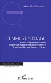 Femmes en otage: étude clinique interculturelle sur la situation psychologique des femmes d'origine arabo-musulmane en France