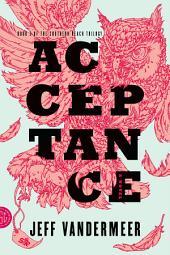 Acceptance: A Novel