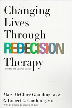 Changing Lives Through Redecision Therapy PDF