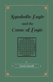 Symbolic Logic and the Game of Logic