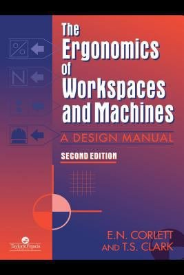 The Ergonomics Of Workspaces And Machines PDF