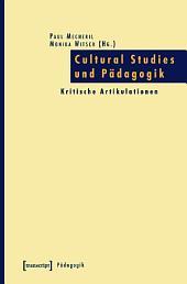 Cultural Studies und Pädagogik: Kritische Artikulationen