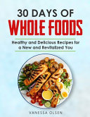 30 Days Of Whole Foods