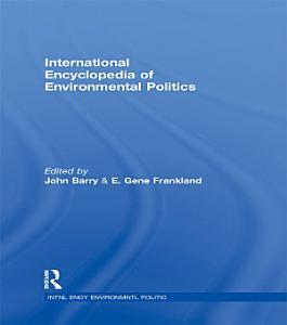 International Encyclopedia of Environmental Politics PDF