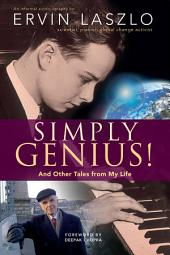 Simply Genius!: And Other Tales from My Life : an Informal Autobiography