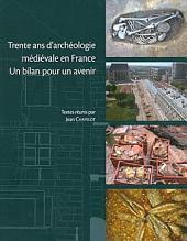 30 ans d'archéologie médiévale en France