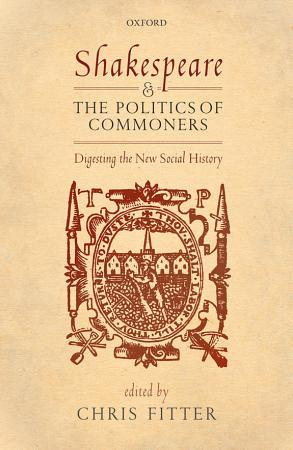 Shakespeare and the Politics of Commoners PDF
