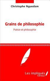 Grains de philosophie: Poésie et philosophie