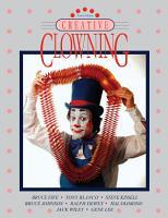 Creative Clowning  Fourth Edition PDF
