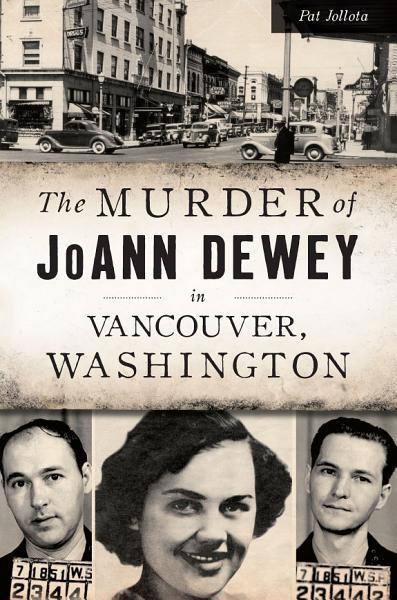 The Murder of JoAnn Dewey in Vancouver, Washington