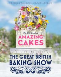 The Great British Baking Show The Big Book Of Amazing Cakes Book PDF