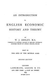 An Introduction to English Economic History and Theory ...: The end of the middle ages