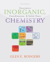 Descriptive Inorganic, Coordination, and Solid State Chemistry: Edition 3
