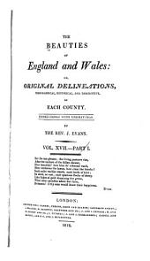The Beauties of England and Wales, Or, Delineations, Topographical, Historical, and Descriptive, of Each County: North Wales