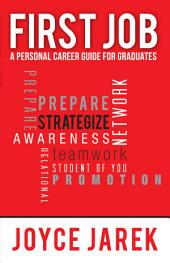 First Job: A Personal Career Guide for Graduates