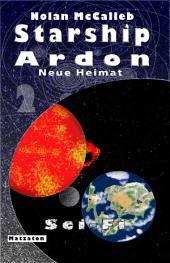 Starship Ardon 2: Neue Heimat