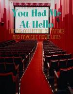 You Had Me At Hello - The Big Collection of Famous and Favorite Movie Lines