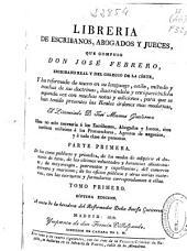 Librería de escribanos, abogados y jueces: Volumen 1